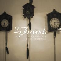 27/03/2018 : 23 Threads - The Ornaments (The Ghost Of Miranda)