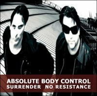 05/06/2011 : Absolute Body Control - Surrender No Resistance