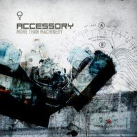 01/06/2008 : Accessory - More Than Machinery
