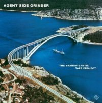 28/02/2010 : Agent Side Grinder - The Transatlantic Tape Project