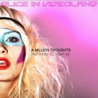 13/11/2010 : Alice In Videoland - A million thoughts and they're all about you