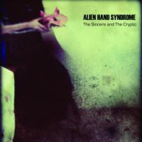 10/12/2011 : Alien Hand Syndrome - The Sincere And The Cryptic