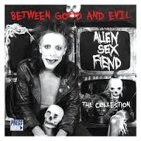 05/07/2013 : Alien Sex Fiend - Between Good and Evil -the collection-