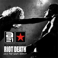 13/10/2010 : Ambassador 21 - Riot Death (Face your future dealers)