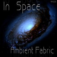 27/03/2011 : Ambient Fabric - In Space