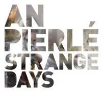 27/02/2013 : An Pierlé - Strange Days