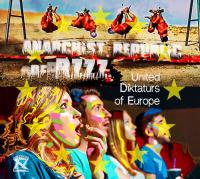 04/07/2017 : Anarchist Republic Of Bzzz - United Diktaturs Of Europe
