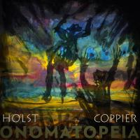 30/11/2017 : Anders Holst And Yann Coppier - Onomatopeia