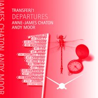 06/02/2011 : Andy Moor/Anne-James Chaton - Transfer/1:Departures