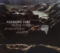 21/07/2017 : Anemone Tube - In The Vortex Of Dionysian Reality