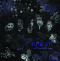 11/02/2017 : Astari Nite - Until The End of The Moon