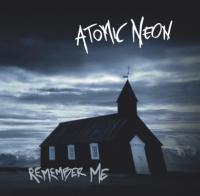 07/09/2018 : Atomic Neon - Remember Me