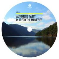 28/08/2010 : Automatic Tasty - In it for the money