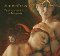 12/08/2018 : Autumn Tears - Convalescence - A Retrospective