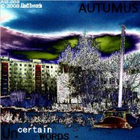 06/12/2010 : Autumus - Uncertain Words