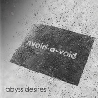 07/02/2010 : Avoid-A-Void - Abyss Desires