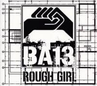 04/06/2013 : BA 13 - Rough Girl