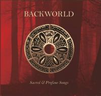 10/01/2021 : Backworld - Sacred And Profane Songs