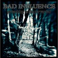 07/07/2014 : Bad Influence - Preaching To The Perverted
