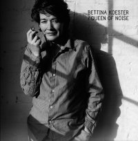19/07/2011 : Bettina Köster - Queen Of Noise