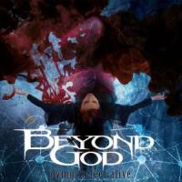 10/11/2017 : Beyond God - Dying to feel alive