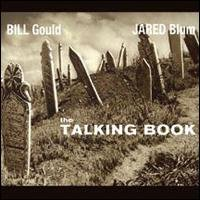 05/04/2011 : Bill Gould & Jared Blum - The Talking Book