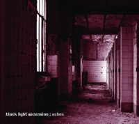 25/06/2011 : Black Light Ascension - Ashes