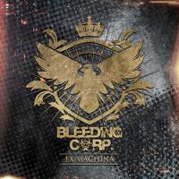 06/11/2017 : Bleeding Corp - Ex Machina