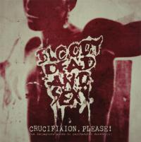 15/06/2017 : Bloody Dead And Sexy - Crucifixion, Please (an inclomplete guide to psychedelic death rock)