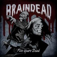 05/08/2012 : Braindead - Five Years Dead