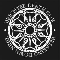 11/07/2011 : Brighter Death Now - Breaking Down Nihil
