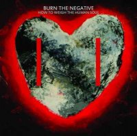 10/08/2010 : Burn The Negative - How to weigh the human soul