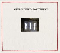 06/05/2011 : Chris Connelly - How This Ends