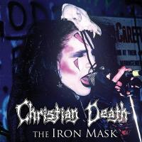 09/03/2015 : Christian Death - The Iron Mask (reissue)