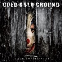 17/05/2011 : Cold Cold Ground - This Side Of Deprivaty