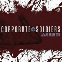 06/12/2010 : Corporate Soldiers - Apart from you EP