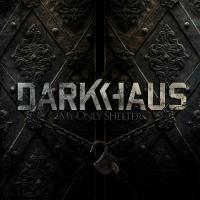 04/11/2013 : Darkhaus - My Only Shelter
