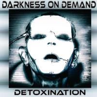 04/03/2019 : Darkness On Demand - Detoxination