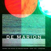 23/10/2019 : De Marion - Down The Road Of Mainstream I Saw You, Canzone