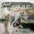 18/10/2009 : Dead Voices On Air - Fast Falls the Eventide / Abrader