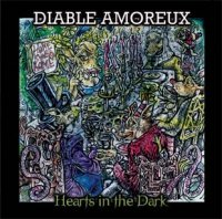 21/08/2011 : Diable Amoreux - Hearts In The Dark