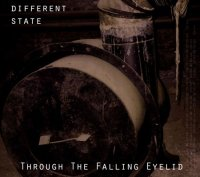 26/07/2010 : Different State - Through the falling eyelid