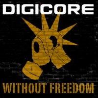 15/05/2011 : Digicore - Without Freedom
