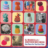 02/07/2019 : DJ Marcelle / Another Nice Mess - One Place For The First Time
