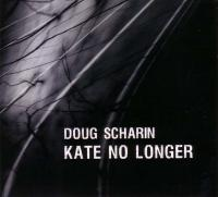 15/08/2015 : Doug Sharin - Kate No Longer