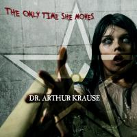 26/08/2016 : Dr Arthur Krause - The Only Time She Moves
