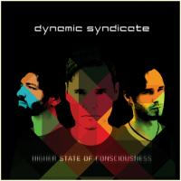 16/10/2013 : Dynamic Syndicate - Higher State Of Consciousness