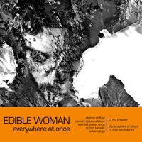 11/09/2010 : Edible Woman - Everywhere at once