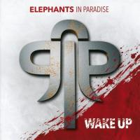 03/07/2018 : Elephants in Paradise - Wake Up