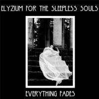 21/01/2014 : Elyzium For The Sleepless Souls - Everything Fades